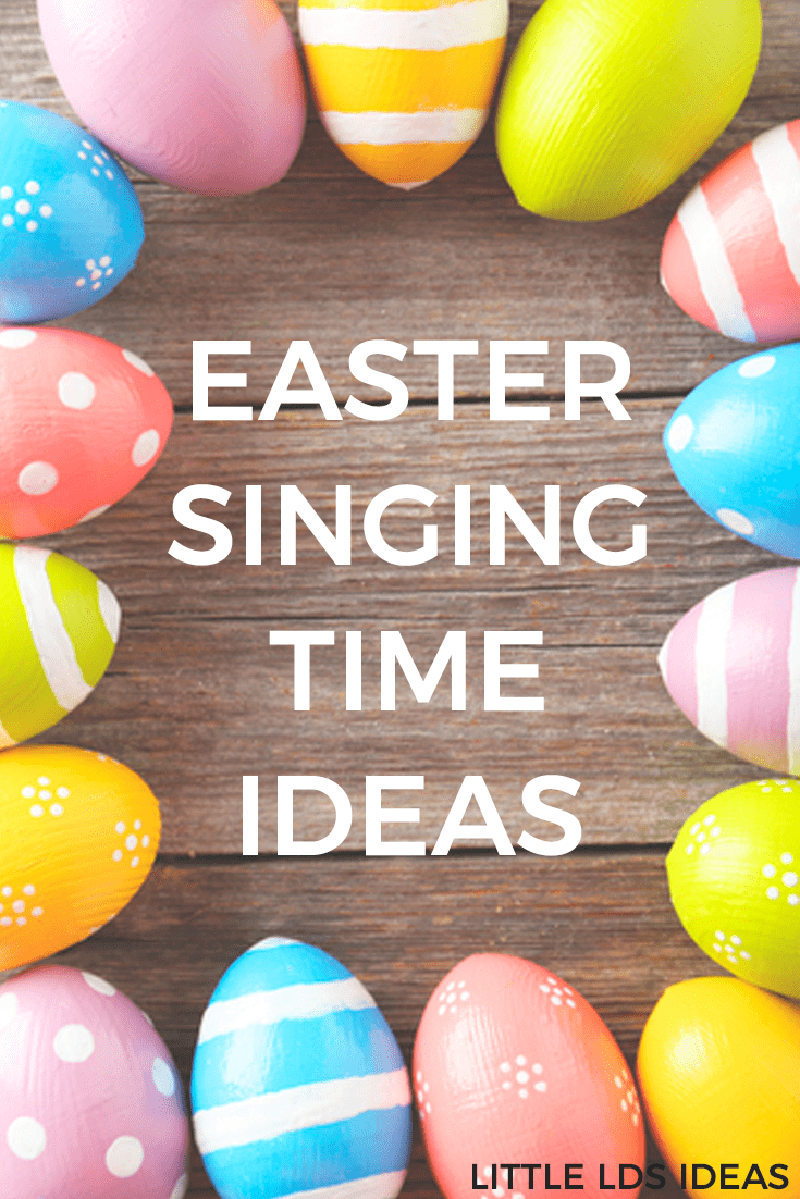 lds easter singing time ideas from little lds ideas