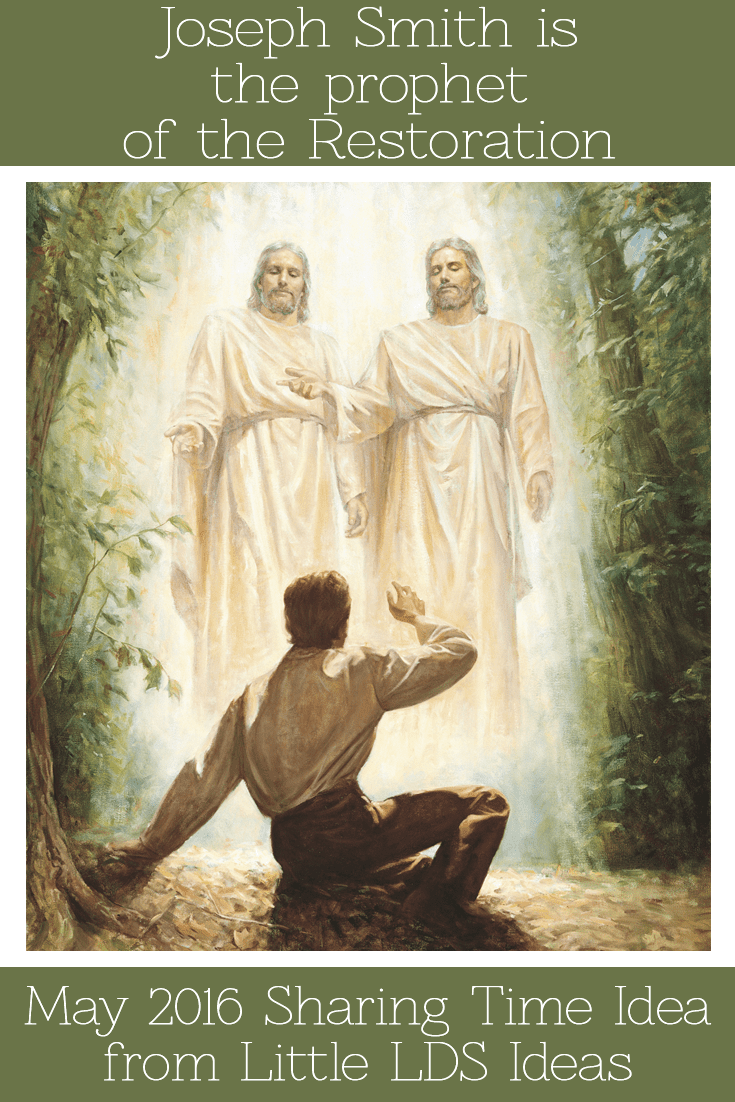 Joseph Smith is the Prophet of the Restoration: May 2016